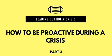 How to Be Proactive During a Crisis tickets
