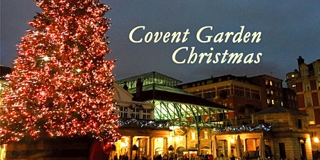 Virtual Tour – Covent Garden Christmas – Turkey, Trees and Traditions tickets