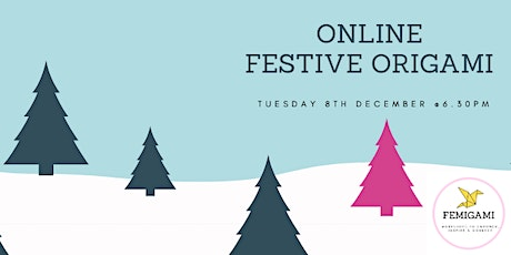 Online Festive Origami tickets