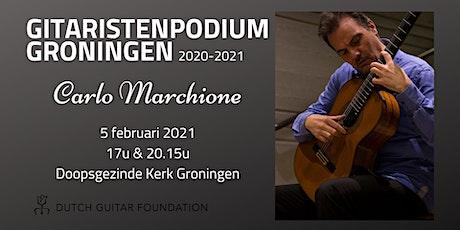 GitaristenPodium Groningen: Carlo Marchione (20:15) tickets