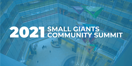 2021 Small Giants Community Summit: Resilience tickets