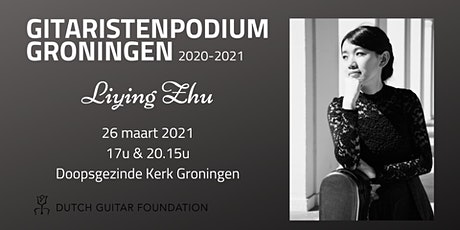 GitaristenPodium Groningen: Liying Zhu (20:15) tickets