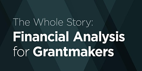 The Whole Story: Financial Analysis for Grantmakers tickets