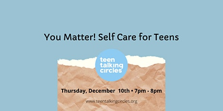 You Matter! Self Care for Teens tickets