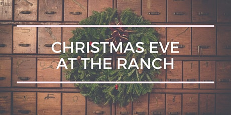 Christmas Eve at the Ranch tickets