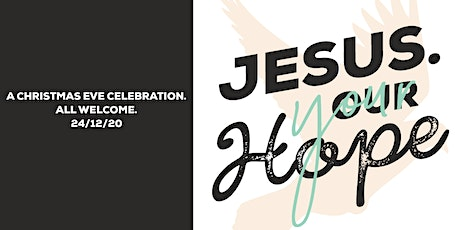 Chrstmas Eve Service - Jesus, Our Hope tickets
