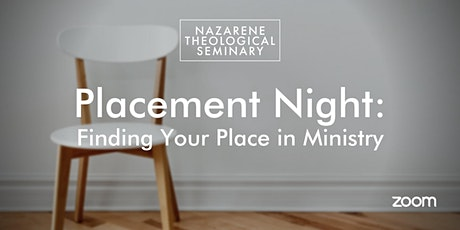 Placement Night: Finding Your Place in Ministry tickets