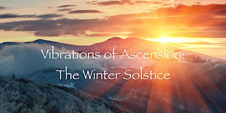 Vibrations of Ascension: The Winter Solstice tickets