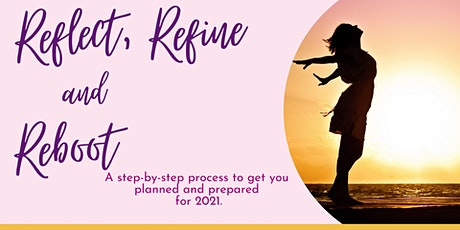 Online - Reflect, Refine and Reboot for 2021 tickets
