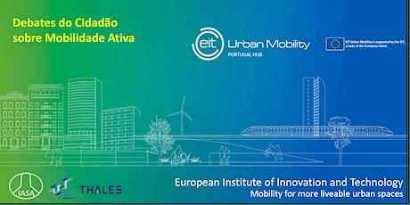 Debates do Cidadão sobre Mobilidade Ativa bilhetes