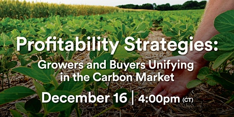Profitability Strategies: Growers and Buyers Unifying in the Carbon Market tickets