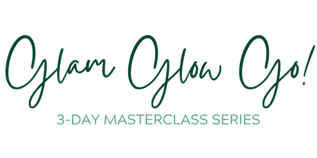 Glam Glow Go! 3-Day Makeup Masterclass Series tickets
