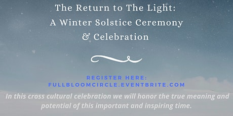 The Return to the Light Ceremony - A Winter Solstice Celebration tickets