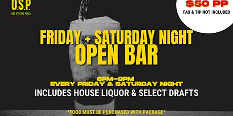 3 Hour Open Bar Every Friday & Saturday Night! tickets
