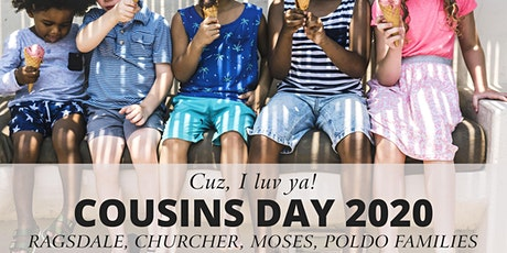 Cousins Day 2021 - Moses, Ragsdale, Poldo and Churcher Families tickets