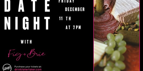 Date Night with Fig+Brie tickets