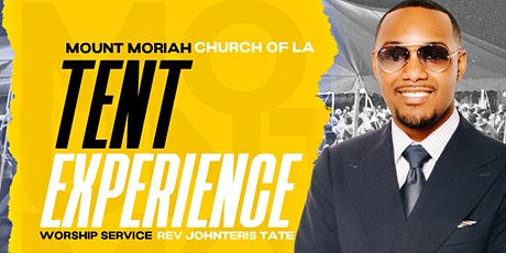 The Tent Experience at Mount Moriah Church of L.A. tickets