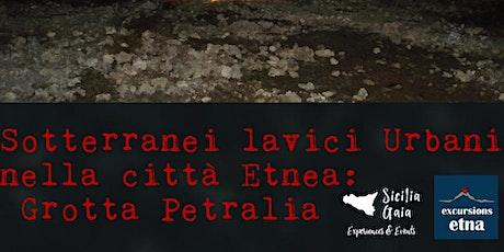 Grotta Petralia: sotterranei lavici urbani nella città etnea biglietti