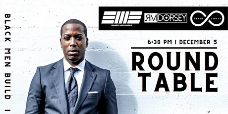Black Men Build presents:  Round Table, A real discussion for real Men tickets