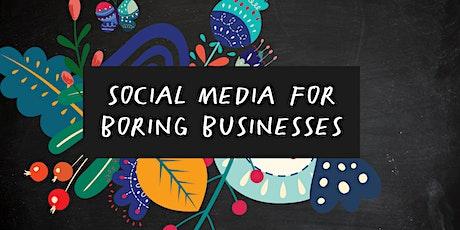 Social Media for Boring Business Webinar [March 2021] tickets