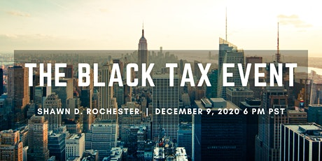 The Black Tax - The Cost of Being Black in America (Virtual, Free) tickets
