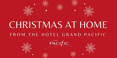 Christmas at Home from the Hotel Grand Pacific tickets