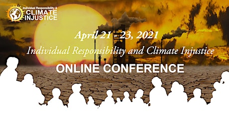 Individual Responsibility and Climate Injustice Conference 2021 tickets