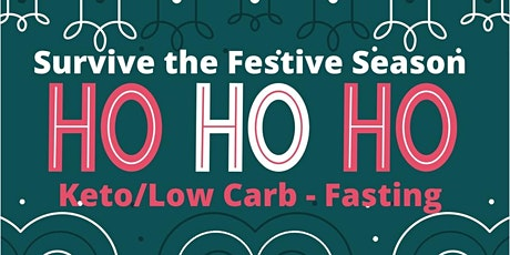 Survive the Festive Season - Low Carb/Keto & Fasting Tips tickets