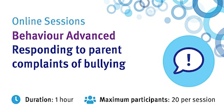Behaviour Advanced – Responding to parent complaints of bullying tickets
