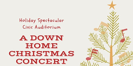 HOLIDAY SPECTACULAR DOWN HOME CHRISTMAS tickets