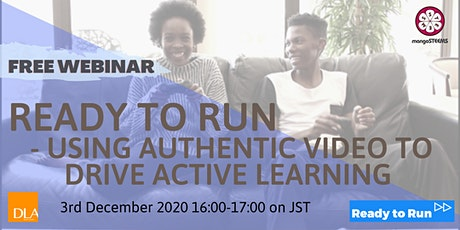 Ready to Run - Using Authentic Video to Drive Active Learning tickets