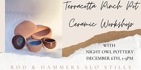 Terra Cotta Pinch Pot  Workshop with Night Owl Pottery at SLO Stills tickets