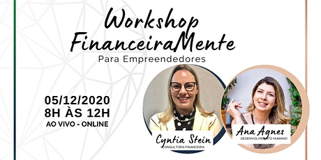 Workshop FinanceiraMente para Empreendedores  ingressos