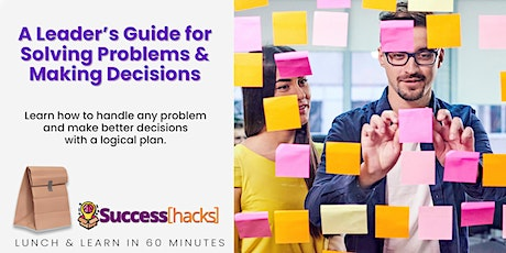 Lunch & Learn Training: Guide for Solving Problems and Making Decisions tickets
