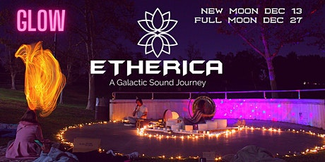 ETHERICA-  New Moon and Full Moon Outdoor Sound Healing- New Beginnings tickets
