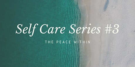 Self Care Series #3 - The Peace Within tickets