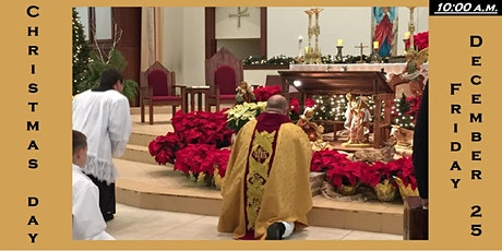10:00 a.m. Christmas Day Mass Reservation: Friday 12/25/2020 tickets