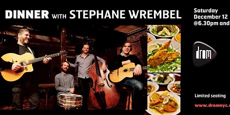 Special Dinner Package/ LS: The Stephane Wrembel Band 2nd set tickets