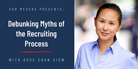 Debunking Myths of the Recruiting Process, with Rose Chan Siow tickets
