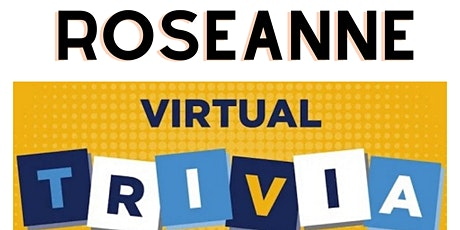 Roseanne Trivia Fundraiser (live host) via Zoom (EB) tickets