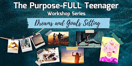The Purpose-FULL Teenager: Dreams and Goals Setting tickets