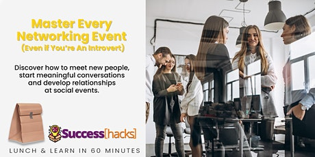 Lunch & Learn Training: Master Every Networking Event tickets