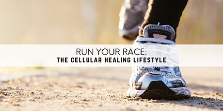 Run Your Race: The Cellular Healing Lifestyle tickets