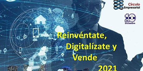 Reinvéntate,  Digitalízate y   Vende 2021 boletos