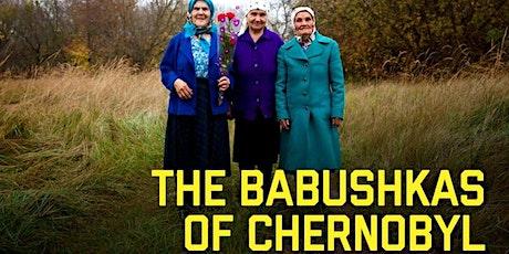 Online Film Club-  The Babushkas of Chernobyl tickets