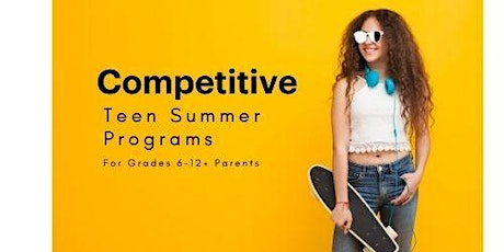 ONLINE Competitive Teen Summer Programs (For Grades 6-12 + Parents) tickets