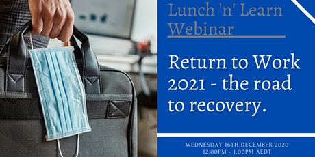 Rodgers Reidy Lunch 'N' Learn - Return to Work (the road to recovery). tickets