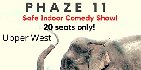 PHAZE 11- Social Distancing Fun Indoor Comedy Show in the Upper West tickets