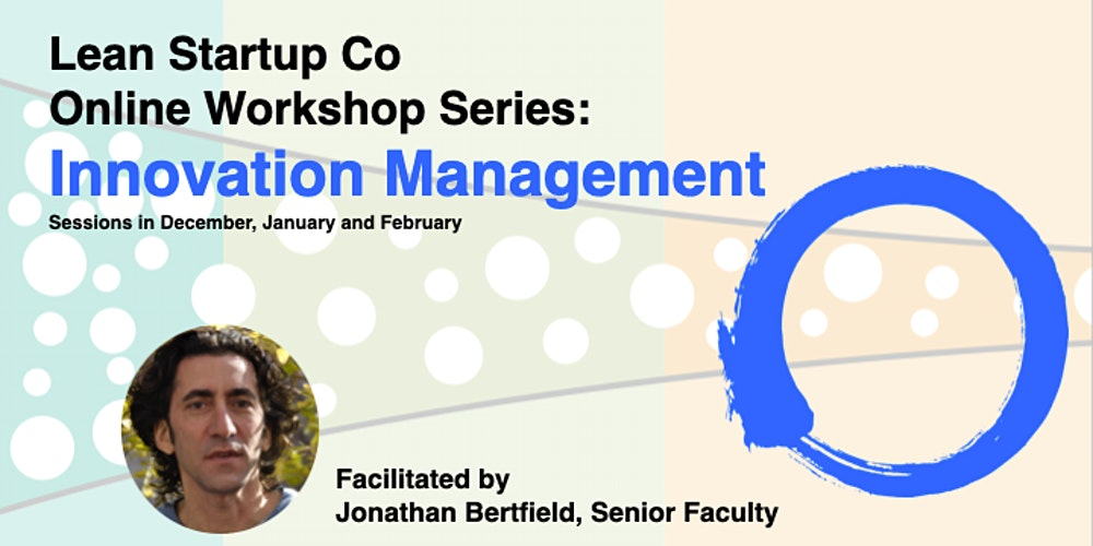 Lean Startup Co. Innovation Management Workshop: Jan 26-28 2021, 11am-2pm (EST)