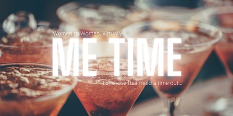ME TIME, For Women who need a time out! tickets
